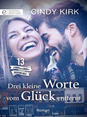 cover image of Drei kleine Worte vom Glück entfernt