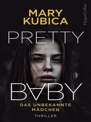 cover image of Pretty Baby--Das unbekannte Mädchen