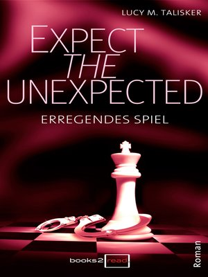 cover image of Expect the Unexpected—Erregendes Spiel