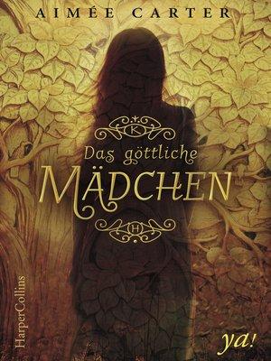 cover image of Das göttliche Mädchen