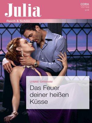 cover image of Das Feuer deiner heißen Küsse