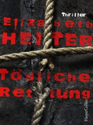 cover image of Tödliche Rettung