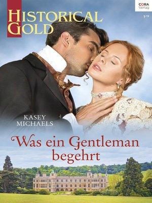 cover image of Was ein Gentleman begehrt