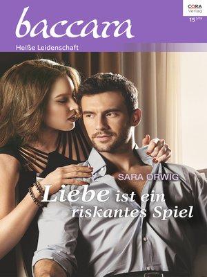 cover image of Liebe ist ein riskantes Spiel