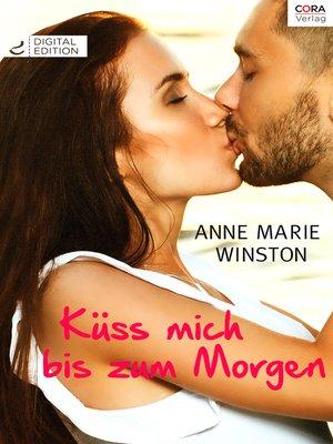 cover image of Küss mich bis zum Morgen