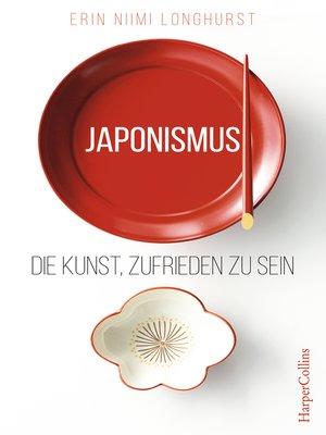 cover image of Japonismus--Die Kunst, zufrieden zu sein