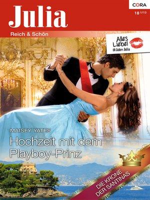 cover image of Hochzeit mit dem Playboy-Prinz