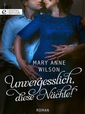 cover image of Unvergesslich, diese Nächte!