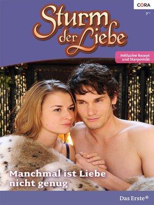 cover image of Manchmal ist Liebe nicht genug