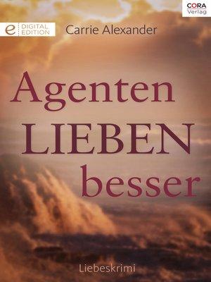 cover image of Agenten lieben besser
