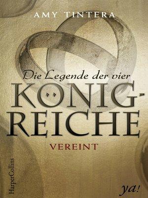 cover image of Die Legende der vier Königreiche--Vereint