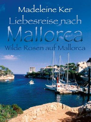 cover image of Wilde Rosen auf Mallorca