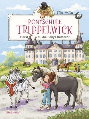 cover image of Ponyschule Trippelwick--Hörst du die Ponys flüstern?