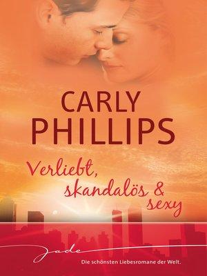 cover image of Verliebt, skandalös & sexy