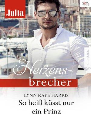 cover image of So heiß küsst nur ein Prinz