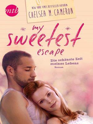 cover image of My Sweetest Escape--Die schönste Zeit meines Lebens