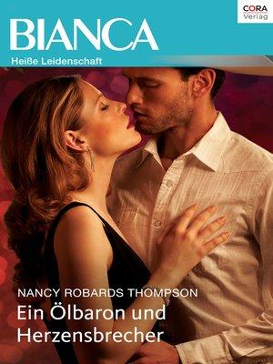 cover image of Ein Ölbaron und Herzensbrecher