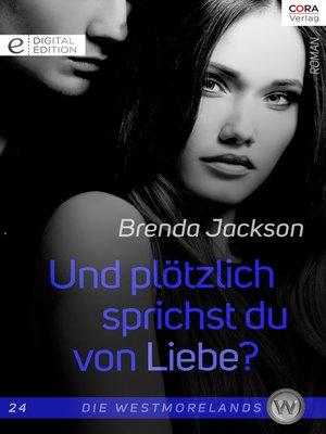 cover image of Und plötzlich sprichst du von Liebe?
