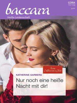 cover image of Nur noch eine heiße Nacht mit dir!