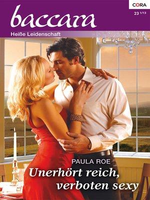 cover image of Unerhört reich, verboten sexy
