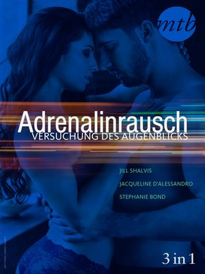 cover image of Adrenalinrausch--Versuchung des Augenblicks (3in1)