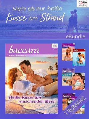 cover image of Mehr als nur heiße Küsse am Strand--6 sexy Romane und eine Kurzgeschichte