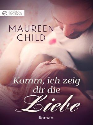 cover image of Komm, ich zeig dir die Liebe