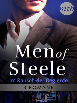 cover image of Men of Steele--Im Rausch der Begierde (3in1)