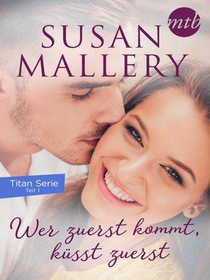 cover image of Wer zuerst kommt, küsst zuerst