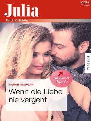 cover image of Wenn die Liebe nie vergeht