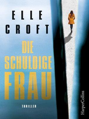 cover image of Die schuldige Frau