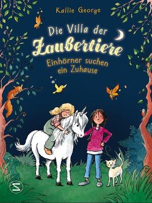 cover image of Die Villa der Zaubertiere--Einhörner suchen ein Zuhause