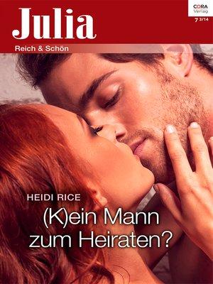 cover image of (K)ein Mann zum Heiraten?