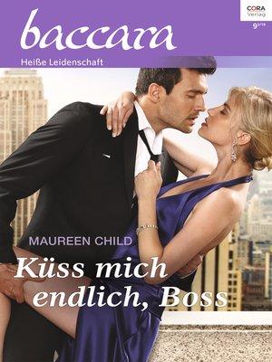 cover image of Küss mich endlich, Boss