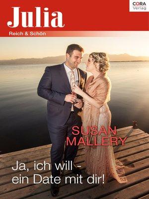 cover image of Ja, ich will--ein Date mit dir!