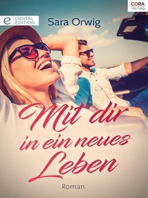 cover image of Mit Dir in eine neues Leben