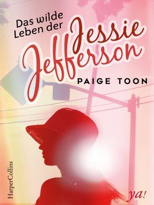 cover image of Das wilde Leben der Jessie Jefferson