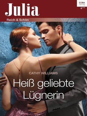 cover image of Heiß geliebte Lügnerin