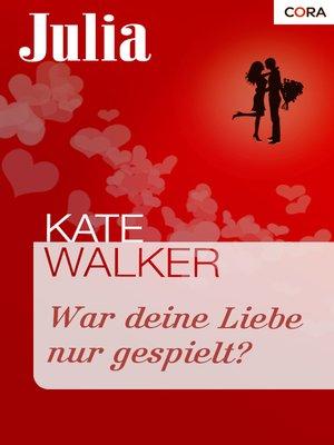 cover image of War deine Liebe nur gespielt?