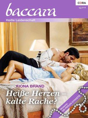cover image of Heiße Herzen—kalte Rache?