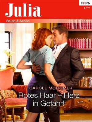 cover image of Rotes Haar—Herz in Gefahr!
