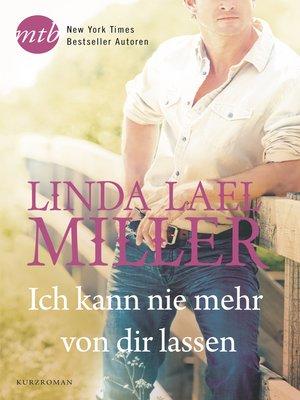 cover image of Ich kann nie mehr von dir lassen