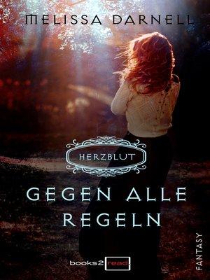 cover image of Herzblut—Gegen alle Regeln