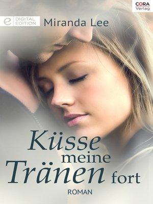 cover image of Küsse meine Tränen fort