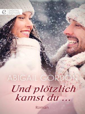 cover image of Und plötzlich kamst du ...