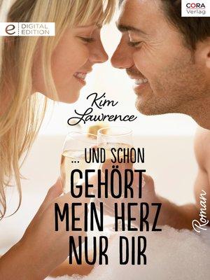 cover image of ... und schon gehört mein Herz nur dir