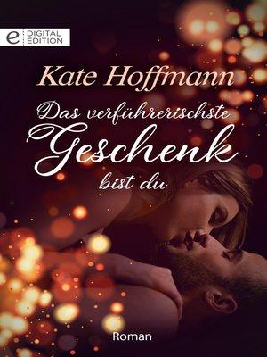 cover image of Das verführerischste Geschenk bist du