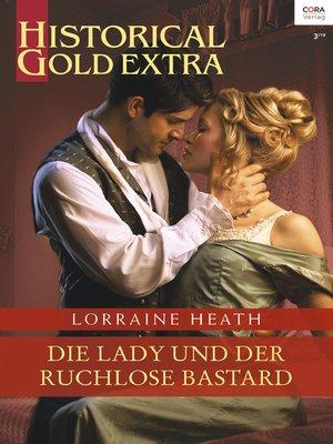 cover image of Die Lady und der ruchlose Bastard