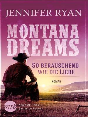 cover image of Montana Dreams--So berauschend wie die Liebe