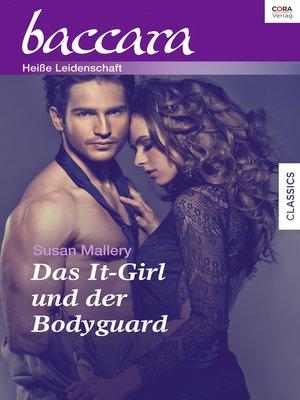 cover image of Das It-Girl und der Bodyguard